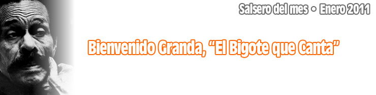 Bienvenido Granda El Salsero Del Mes Discografía Latina Stereo
